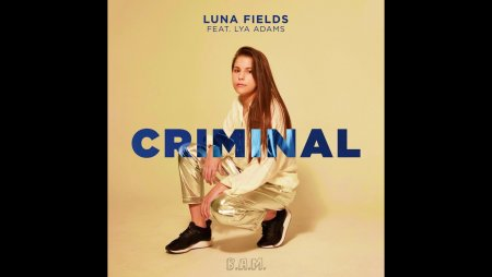Luna Fields ft. Lya Adams - Criminal